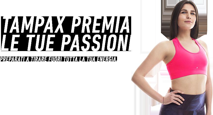 TAMPAX PREMIA LE TUE PASSIONI